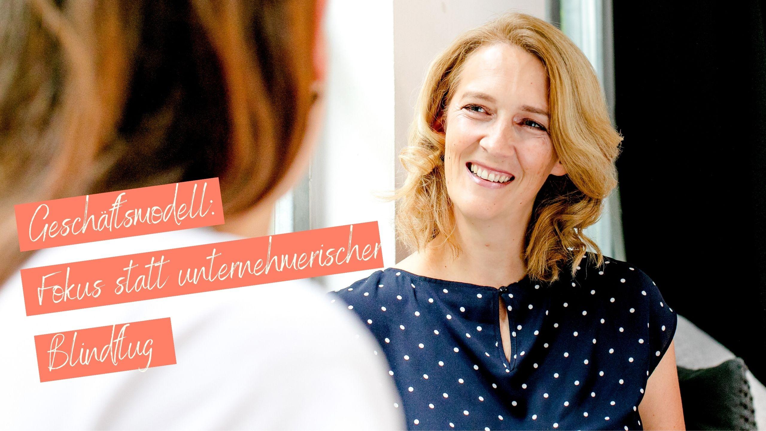 Michaela Schächner-geiler gründen Business Mentorin_geiler gründen-Geschäftsmodell unternehmerischer Blindflug
