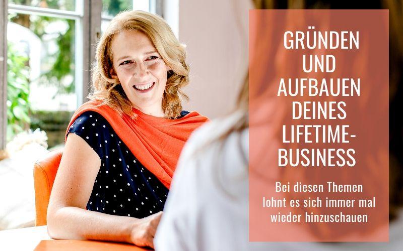 Bei diesen Themen lohnt es sich beim Gründen und Aufbauen deines Lifetime-Business immer mal wieder hinzuschauen