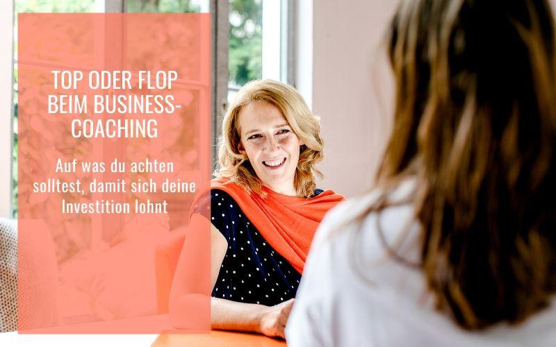 Top oder Flop – Welches Business Coaching dich als Solopreneurin wirklich weiterbringt